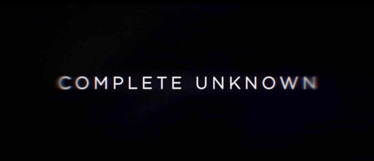 Complete Unknown (Credit: Screenshot/Youtube Movieclips Trailers)