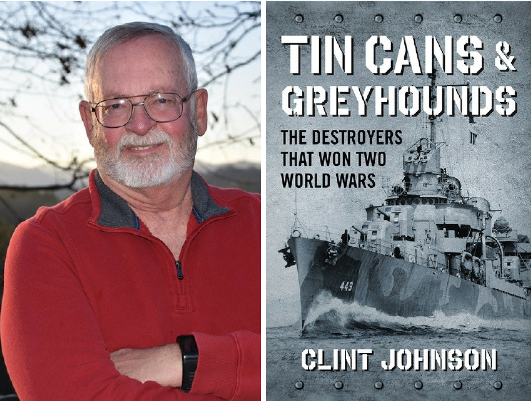 "Clint Johnson is the author of ""Tin Cans and Greyhounds: The Destroyers that Won Two World Wars."" Images courtesy of Clint Johnson/Regnery Publishing"