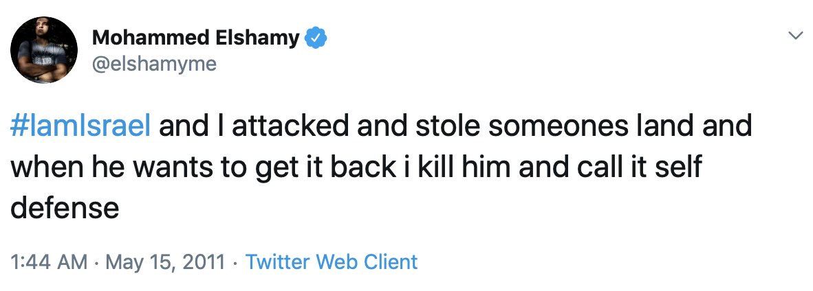 A tweet by Elshamy reads '#IamIsrael' and then talks about killing someone and calling it self defense. (Screenshot Twitter/Mohammed Elshamy)